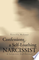 Confessions Of A Self Loathing Narcissist