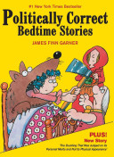 Politically Correct Bedtime Stories All Kinds Of Bias And Objectionable Language