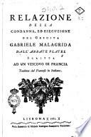 Relazione della condanna  ed esecuzione del gesuita Gabriele Malagrida dall abbate Platel scritta ad un vescovo di Francia tradotta dal francese in italiano