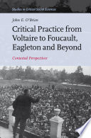 Critical Practice from Voltaire to Foucault  Eagleton and Beyond