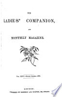 THE LADIES COMPANION AND MONTHLY MAGAZINE