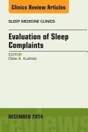 Evaluation of Sleep Complaints, An Issue of Sleep Medicine Clinics,