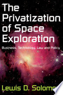 The Privatization of Space Exploration Free download PDF and Read online