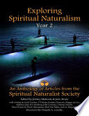 Exploring Spiritual Naturalism Year 2 An Anthology Of Articles From The Spiritual Naturalist Society