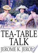 Tea Table Talk