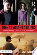 Great Adaptations Screenwriting And Global Storytelling