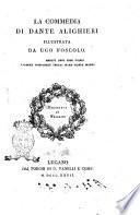 La Commedia di Dante Alighieri illustrata da Ugo Foscolo