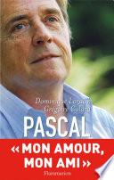 Pascal. Mon ami, mon amour Nous Sommes Reconcilies Et Nous