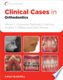 Clinical Cases In Orthodontics : of clinical cases to the profession by...