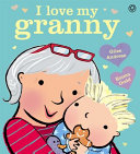 I Love My Granny : in family life. this delightful board book...