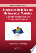 Stochastic Modeling and Mathematical Statistics