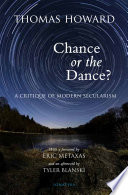 Chance Or The Dance? 2nd Edition : contrasts the christian and secular worldviews, refreshing our...