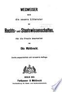 Wegweiser durch die neuere litteratur der Rechts- und Staatswissenschaften