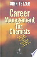 Career Management for Chemists Guidance On The Key Topics Such As