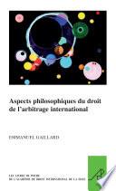 illustration du livre Aspects philosophiques du droit de l'arbitrage international