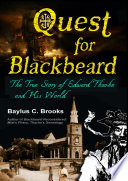 Quest For Blackbeard: The True Story Of Edward Thache And His World : ...