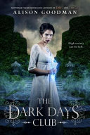 The Dark Days Club : a stylish and intrepid demon-hunter! london, april...