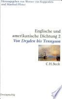 Englische und amerikanische Dichtung: Englische Dichtung : von Dryden bis Tennyson