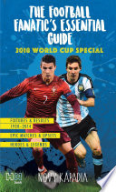 The Football Fanatic   s essential guide