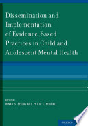 Dissemination and Implementation of Evidence Based Practices in Child and Adolescent Mental Health
