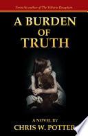 A Burden of Truth