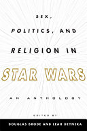 Sex, Politics, and Religion in Star Wars