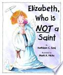 Elizabeth Who Is Not A Saint