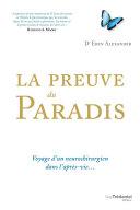 La Preuve Du Paradis - Voyage D'un Neurochirurgien Dans L'après-vie : est-ce que le paradis existe ? eben alexander,...