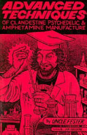 Advanced Techniques of Clandestine Psychedelic   Amphetamine Manufacture