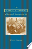 The Boardinghouse in Nineteenth Century America