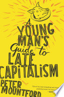 A Young Man s Guide to Late Capitalism