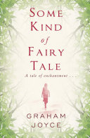 Some Kind Of Fairy Tale : a story of woods and...