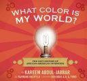 Ebook What Color is My World? Epub Kareem Abdul-Jabbar,Raymond Obstfeld,Ben Boos,A. G. Ford Apps Read Mobile