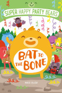 Super Happy Party Bears  Bat to the Bone