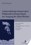 Antirevolutionär-konservative Publizistik in Deutschland am Ausgang des Alten Reiches