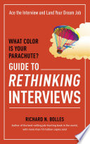 What Color Is Your Parachute  Guide to Rethinking Interviews