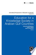 Education for a Knowledge Society in Arabian Gulf Countries