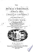 the-rural-christian-a-poem-to-which-are-added-sylvan-letters-or-the-pleasures-of-a-country-life-a-new-edition-enlarged