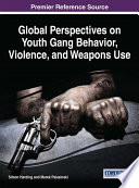 Global Perspectives on Youth Gang Behavior  Violence  and Weapons Use