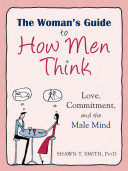 The Woman S Guide To How Men Think
