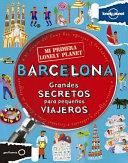 Barcelona : grandes secretos para pequeños viajeros