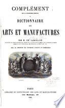 Compl  ment de la troisi  me   dition du Dictionnaire des arts et manufactures