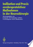 Indikation und Praxis cerebroprotektiver Maßnahmen in der Neurochirurgie