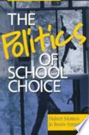 The Politics of School Choice