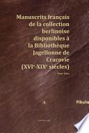 Manuscrits fran  ais de la collection berlinoise disponibles    la Biblioth  que Jagellonne de Cracovie  XVIe XIXe si  cles