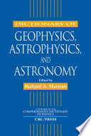 Dictionary of Geophysics  Astrophysics  and Astronomy