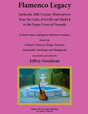 Flamenco Legacy: Authentic 20th Century Masterpieces from the Cafes of Seville and Madrid to the Gypsy Caves of Granada