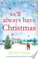 We Ll Always Have Christmas book