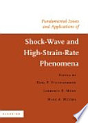 Fundamental Issues and Applications of Shock Wave and High Strain Rate Phenomena