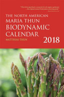The North American Maria Thun Biodynamic Calendar